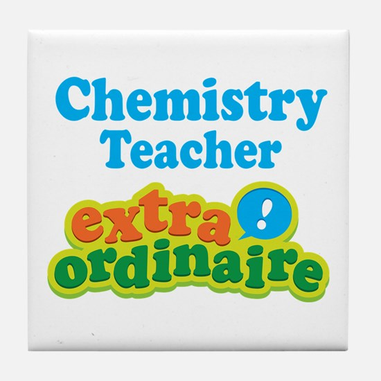 Chemistry Teacher Extraordinaire Tile Coaster