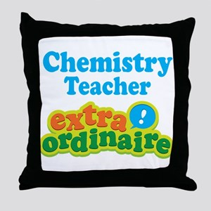 Chemistry Teacher Extraordinaire Throw Pillow