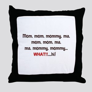 Mom, Mommy, Ma Throw Pillow