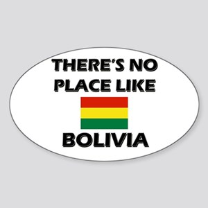 There Is No Place Like Bolivia Oval Sticker
