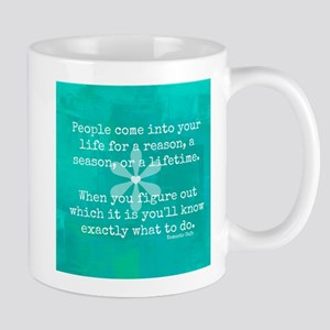 People Come into Our lives for a Reason Mug