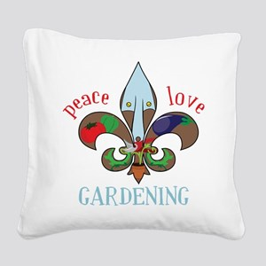 Peace Love Gardening Square Canvas Pillow