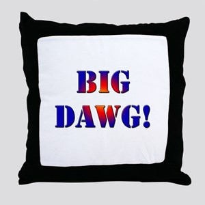 Big Dawg! Throw Pillow