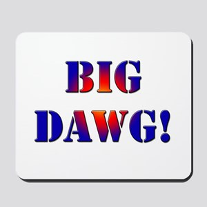 Big Dawg! Mousepad