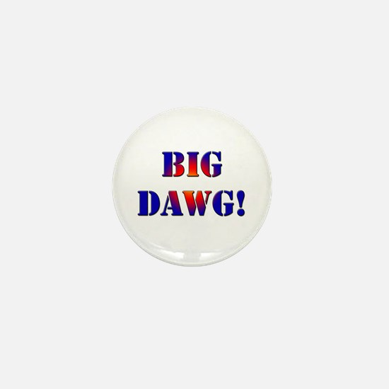 Big Dawg! Mini Button
