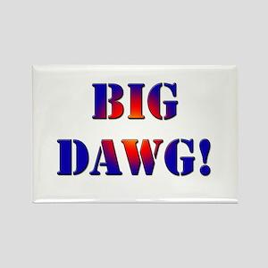 Big Dawg! Rectangle Magnet