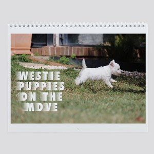 Westie Puppies On The Move Wall Calendar