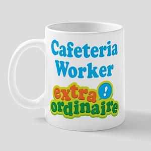 Cafeteria Worker Extraordinaire Mug