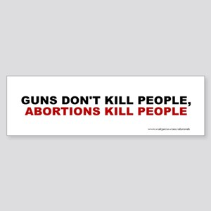 Abortions Not Guns Kill People, Sticker (Bumper)