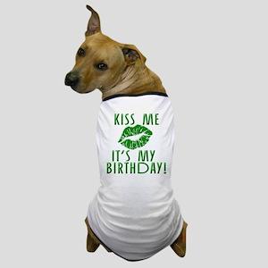 Green Kiss Me It's My Birthday Dog T-Shirt