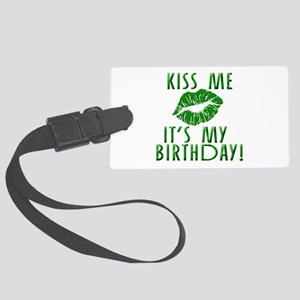 Green Kiss Me It's My Birthday Large Luggage Tag