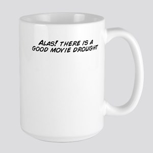 Alas! there is a good movie drought Mugs