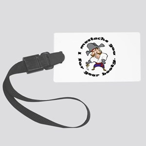 Pirate I Mustache You Large Luggage Tag