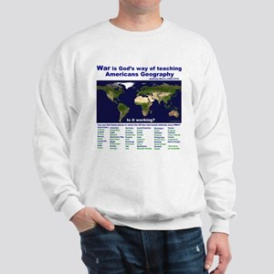 War is Gods Way of Teaching A Sweatshirt