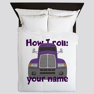 Personalized How I Roll Trucker Queen Duvet