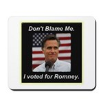 I Voted For Romney Mousepad