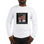I Voted For Romney Long Sleeve T-Shirt