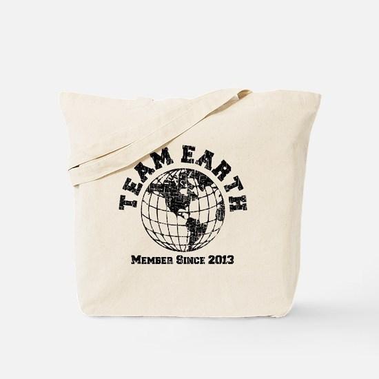 Team Earth : Member Since 2013 Tote Bag