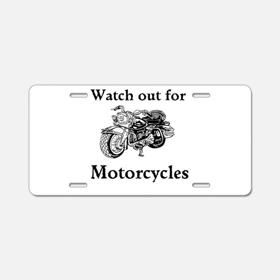 Watch out for motorcycles Aluminum License Plate