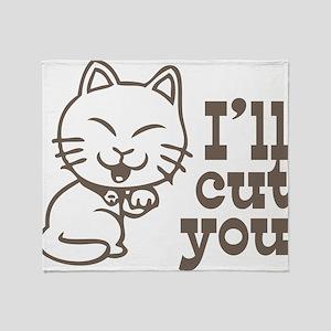 I'll cut you Throw Blanket