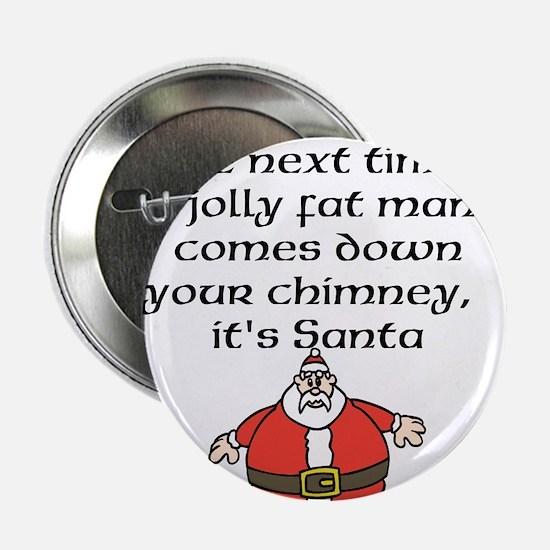 """Jolly fat man 2.25"""" Button"""