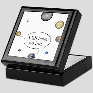 Y'all have no life Keepsake Box