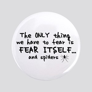 "Fear itself and spiders 3.5"" Button"