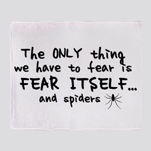 Fear itself and spiders Throw Blanket