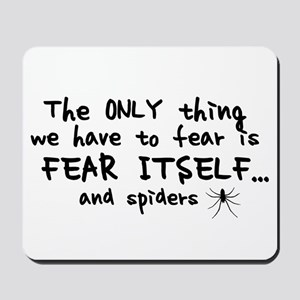 Fear itself and spiders Mousepad