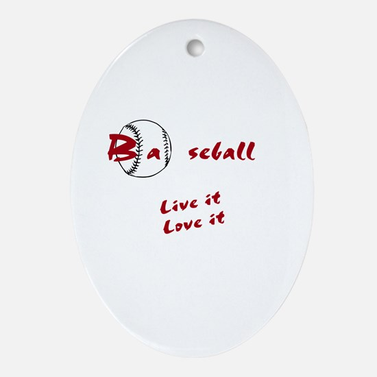 Baseball Live It Love It Ornament (Oval)