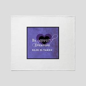 Be Yourself Everyone Else is Taken Throw Blanket
