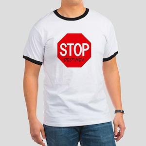 Stop Destiney Ringer T