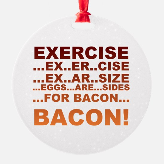 Exercise bacon Ornament