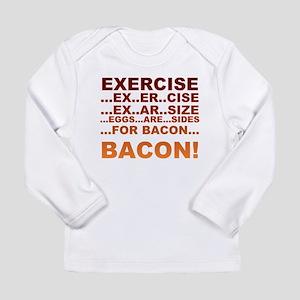 Exercise bacon Long Sleeve Infant T-Shirt