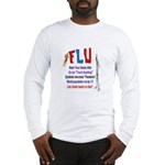 Flu Epidemic-Pandemic? Long Sleeve T-Shirt