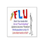 Flu Epidemic-Pandemic? Square Sticker 3
