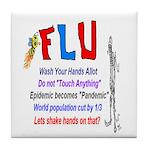 Flu Epidemic-Pandemic? Tile Coaster