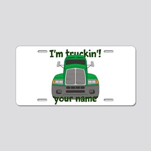 Personalized Im Truckin Aluminum License Plate