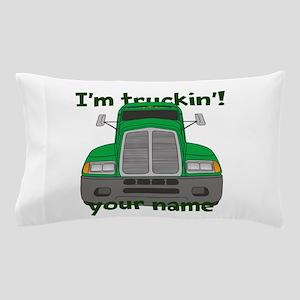 Personalized Im Truckin Pillow Case