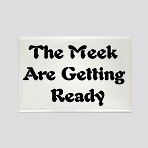 Meek Are Getting Ready Rectangle Magnet