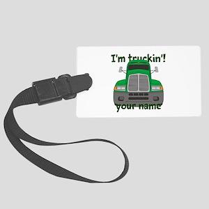 Personalized Im Truckin Large Luggage Tag