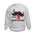 I Mustache You a Question Kids Sweatshirt