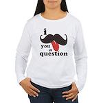 I Mustache You a Question Women's Long Sleeve T-Sh