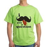 I Mustache You a Question Green T-Shirt