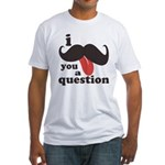 I Mustache You a Question Fitted T-Shirt