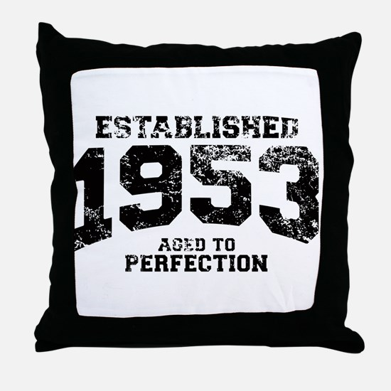 Established 1953 - Aged to perfection Throw Pillow
