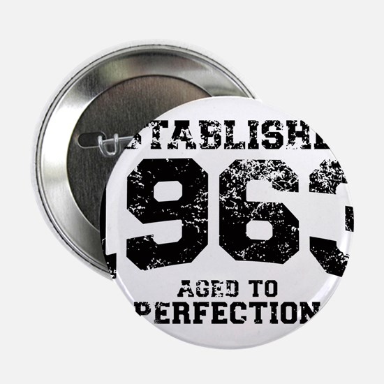 """Established 1963 - Aged to perfection 2.25"""" Button"""