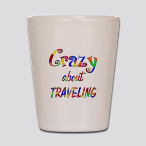 Crazy About Traveling Shot Glass
