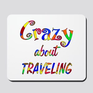 Crazy About Traveling Mousepad