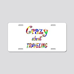 Crazy About Traveling Aluminum License Plate